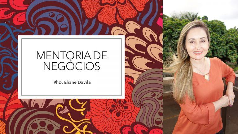 Mentoria de Negócios - Eliane Davila